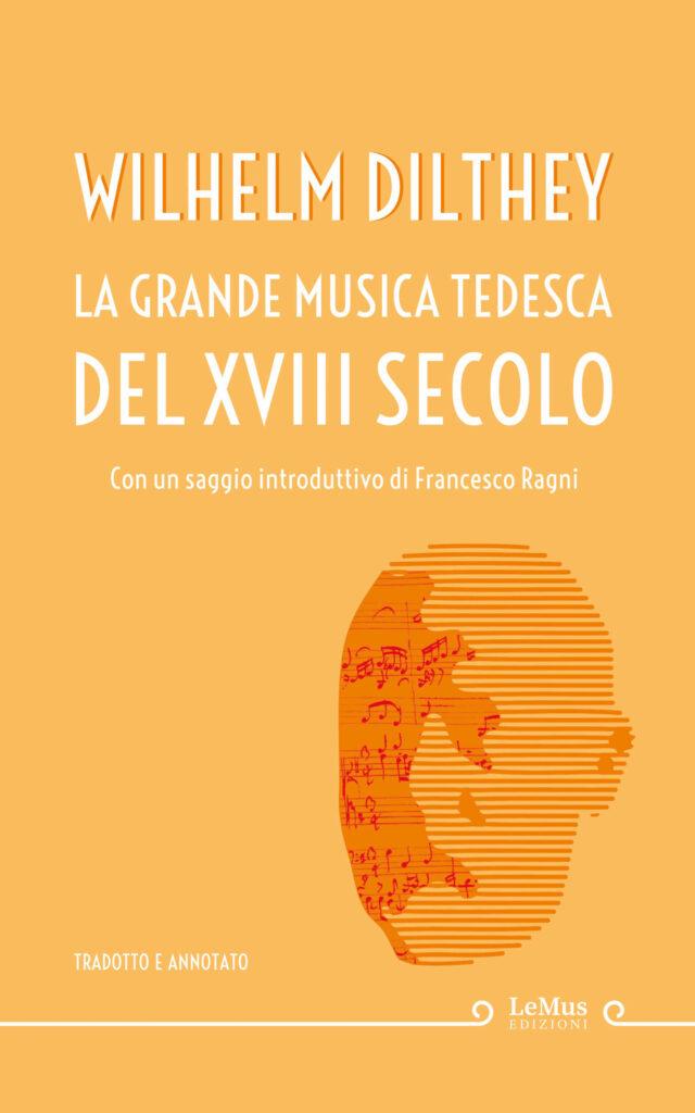 La grande musica tedesca del XVIII secolo (W. Dilthey)